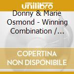 WINNING COMBINATION / GOIN' COCONUTS      cd musicale di DONNY & MARIE (OSMON
