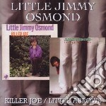 Little Jimmy Osmond - Killer Joe / Little Arrows cd musicale di Little jimmy Osmond