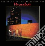 Marmalade - Only Light On My Horizon Now cd musicale di MARMALADE