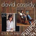 David Cassidy - Rock Me Baby / Cherish cd musicale di David Cassidy