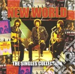 New World - Singles Collection cd musicale di World New