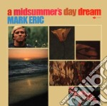 MIDSUMMER'S DAY DREAM (EXPANDED EDITION)  cd musicale di Mark Eric
