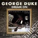 Dream on - expanded edition cd musicale di George Duke