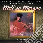Do me baby - expanded edition cd musicale di Mel isa Morgan