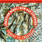 THREAT TO CREATION                        cd musicale di CREATION REBEL / NEW