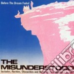 BEFORE THE DREAM FADED                    cd musicale di MISUNDERSTOOD