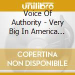 Voice Of Authority - Very Big In America Righ cd musicale di VOICE OF AUTHORITY