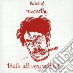 Mccarthy - That S All Very Well But cd musicale di MCCARTHY