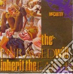 ENRAGED WILL INHERIT THE                  cd musicale di MCCARTHY