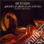 Rich Kids - Ghost Of Princes In Towe cd musicale di Kids Rich