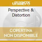 PERSPECTIVE & DISTORTION                  cd musicale di Artisti Vari