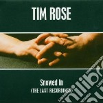 Tim Rose - Snowed In cd musicale di Tim Rose