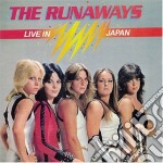 LIVE IN JAPAN                             cd musicale di The Runaways