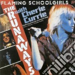 FLAMIN' SCHOOLGIRL                        cd musicale di The Runaways