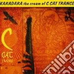 KARADARA, THE CREAM OF C-CAT TRANCE       cd musicale di C CAT TRANCE