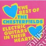 CD - CHESTERFIELDS - ELECTRIC GUITARS IN THEIR HEARTS cd musicale di CHESTERFIELDS