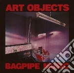 Art Objects - Bagpipe Music cd musicale di Objects Art