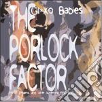 Glaxo Babies - Porlock Factor cd musicale di Babies Glaxo