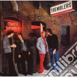 TWICE NIGHTLY                             cd musicale di TREMBLERS
