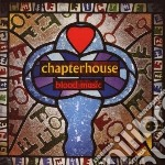 BLOOD MUSIC                               cd musicale di CHAPTERHOUSE