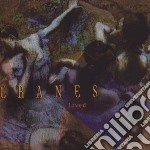 Cranes - Loved cd musicale di CRANES