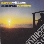 Harvey Williams - California Rebellion cd musicale di Harvey Williams