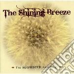 SHINING BREEZE: THE SLOWDIVE ANTHOLOGY    cd musicale di SLOWDIVE