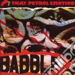 Babble cd musicale di THAT PETROL EMOTION