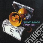 C'mon kids cd musicale di Radleys Boo