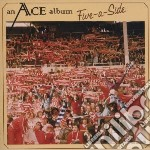 Five-a-side cd musicale di Ace