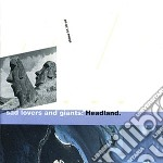 Headland/the clocks go backwards cd musicale di SAD LOVERS AND GIANT