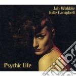 Jah Wobble & Julie Campbell - Psychic Life cd musicale di Jah wobble & campbel