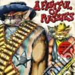 FISTFUL OF PUSSIES                        cd musicale di Artisti Vari