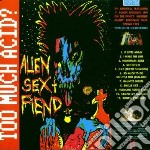 Alien Sex Fiend - Too Much Acid cd musicale di ALIEN SEX FIEND
