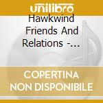 Hawkwind Friends And Relations - Cosmic Travellers cd musicale di HAWKWIND-FRIENDS & R