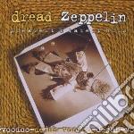 Dread Zeppelin - Dejah-voodoo - Greatest cd musicale di Zeppelin Dread