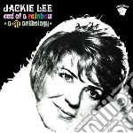 END OF A RAINBOW~A PYE ANTHOLOGY          cd musicale di Jackie Lee
