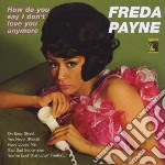 Freda Payne - How Do You Say I Don't Love Anymore cd musicale di Freda Payne
