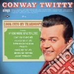 Conway Twitty - Sings/look Into My Teardrops cd musicale di Twitty Conway