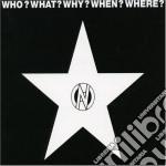 Who? What? Why? Where? When? cd musicale di Artisti Vari