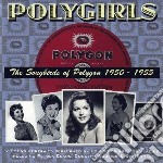 Polygirls - The Songbirds Of Polygon 1950-55 cd musicale di Artisti Vari