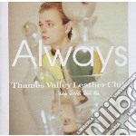 THAMES VALLEY LEATHER CL                  cd musicale di ALWAYS
