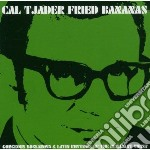Tjader, Cal - Fried Banana's cd musicale di Cal Tjader