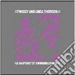 Twiggy Meets Linda Thorson - A Snapshot Of Swingin London cd musicale di Thompso Twiggy/linda