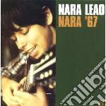 Leao, Nara - Nara 67 cd musicale di Nara Leao