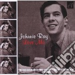 Johnnie Ray - Love Me cd musicale di Johnny Ray