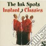 CD - INK SPOTS - INSTANT CLASSICS cd musicale di Spots Ink
