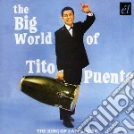 Puente, Tito - Big World Of Tito Puente cd musicale di Tito Puente