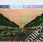 Michel Legrand - Le Jazz Grand cd musicale di Michel Legrand