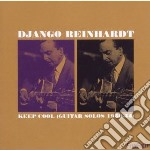 Reinhardt, Django - Keep Cool...guitar Solo cd musicale di Django Reinhardt